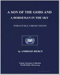 A Son of the Gods and a Horseman in the ... by Bierce, Ambrose