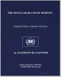 The Singular Death of Morton by Blackwood, Algernon Henry