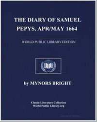 The Diary of Samuel Pepys, Apr/May 1664 by Bright, Mynors