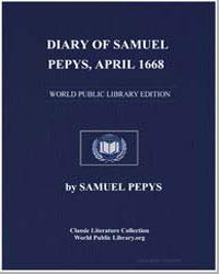 Diary of Samuel Pepys, April 1668 by Pepys, Samuel