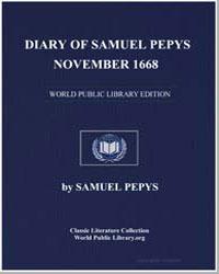 Diary of Samuel Pepys, November 1668 by Pepys, Samuel