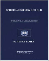 Spiritualism New and Old by James, Henry
