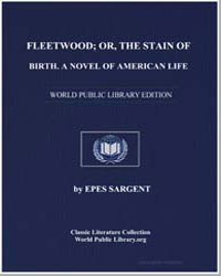 Fleetwood; Or, The Stain of Birth. A Nov... by Sargent, Epes