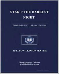 Star I' the Darkest Night by Peattie, Elia Wilkinson