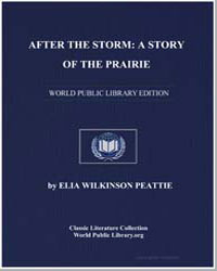 After the Storm : A Story of the Prairie by Peattie, Elia Wilkinson