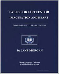 Tales for Fifteen : Or, Imagination and ... by Morgan, Jane
