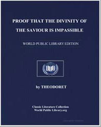 Proof That the Divinity of the Saviour I... by Theodoret, Syria