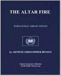 The Altar Fire by Benson, Arthur Christopher