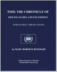 Tish : The Chronicle of Her Escapades an... by Rinehart, Mary Roberts