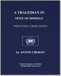 A Tragedian in Spite of Himself by Chekhov, Anton Pavlovich