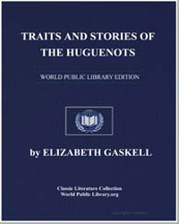 Traits and Stories of the Huguenots by Gaskell, Elizabeth