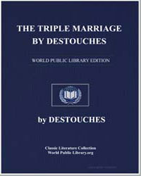The Triple Marriage by Destouches by Destouches