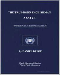 The Trueborn Englishman : A Satyr by Defoe, Daniel