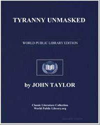 Tyranny Unmasked by Taylor, John