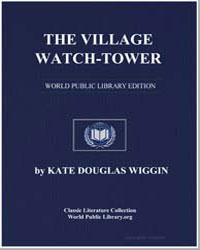 The Village Watchtower by Wiggin, Kate Douglas Smith