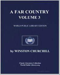 A Far Country, Vol. 3 by Churchill, Winston, Sir