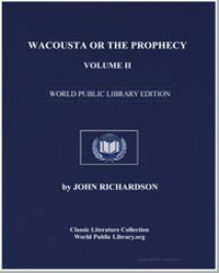 Wacousta or the Prophecy, Volume Ii by Richardson, John