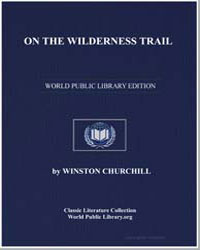 On the Wilderness Trail by Churchill, Winston, Sir