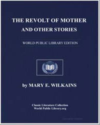 The Revolt of Mother and Other Stories by Freeman, Mary Eleanor Wilkins, Mrs.
