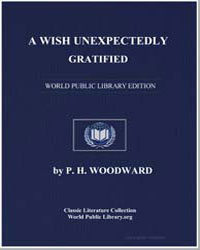 A Wish Unexpectedly Gratified by Woodward, Patrick Henry