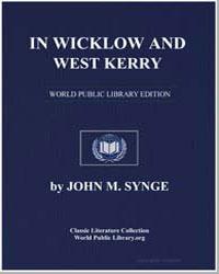 In Wicklow and West Kerry by Synge, J. M. (John Millington)