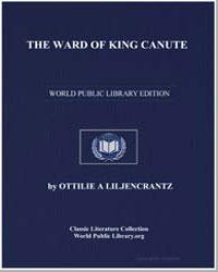The Ward of King Canute by Liljencrantz, Ottilie Adelina
