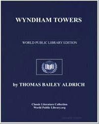 Wyndham Towers by Aldrich, Thomas Bailey