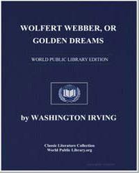 Wolfert Webber, Or Golden Dreams by Irving, Washington