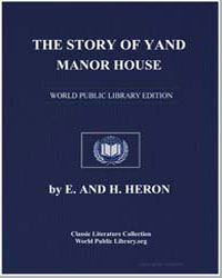 The Story of Yand Manor House by Heron, E. H.