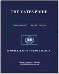 The Yates Pride by Freeman, Mary Eleanor Wilkins, Mrs.