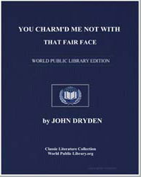 You Charm'D Me Not with That Fair Face by Dryden, John