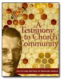 A Testimony to Church Community the Life... by
