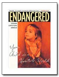 Endangered Your Child in a Hostile World by Arnold, Johann Christoph