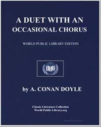 A Duet : With an Occasional Chorus by Doyle, Arthur Conan, Sir