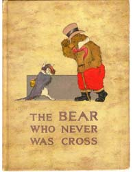 The Bear Who Never Was Cross by Herr, Charlotte B.