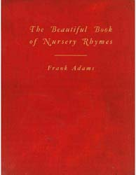 The Beautiful Book of Nursery Rhymes by Adams, Frank