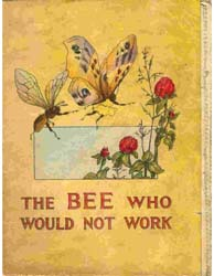 The Bee Who Would Not Work by Herr, Charlotte B.
