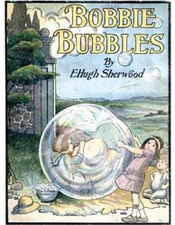 Bobbie Bubbles by Sherwood, E. Hugh