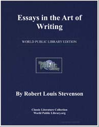 Essays in the Art of Writing by Stevenson, Robert Louis