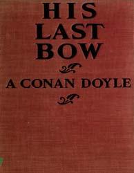 His Last Bow : A Reminiscence of Sherloc... by Doyle, Arthur Conan, Sir