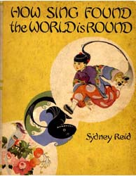 How Sing Found the World Is Round by Reid, Sydney