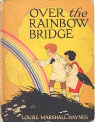 Over the Rainbow Bridge by Haynes, Louise Marshall