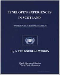 Penelope's Experiences in Scotland by Wiggin, Kate Douglas Smith