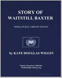 Story of Waitstill Baxter by Wiggin, Kate Douglas Smith