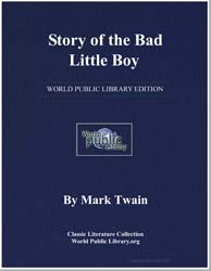 Story of the Bad Little Boy by Twain, Mark