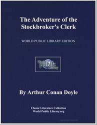 The Adventure of the Stockbroker's Clerk by Doyle, Arthur Conan, Sir