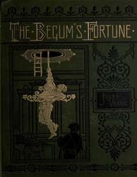 The Begum's Fortune by Verne, Jules