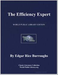 The Efficiency Expert by Burroughs, Edgar Rice