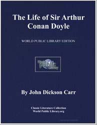 The Life of Sir Arthur Conan Doyle by Doyle, Arthur Conan, Sir