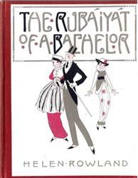 The Rubaiyat of a Bachelor by Rowland, Helen